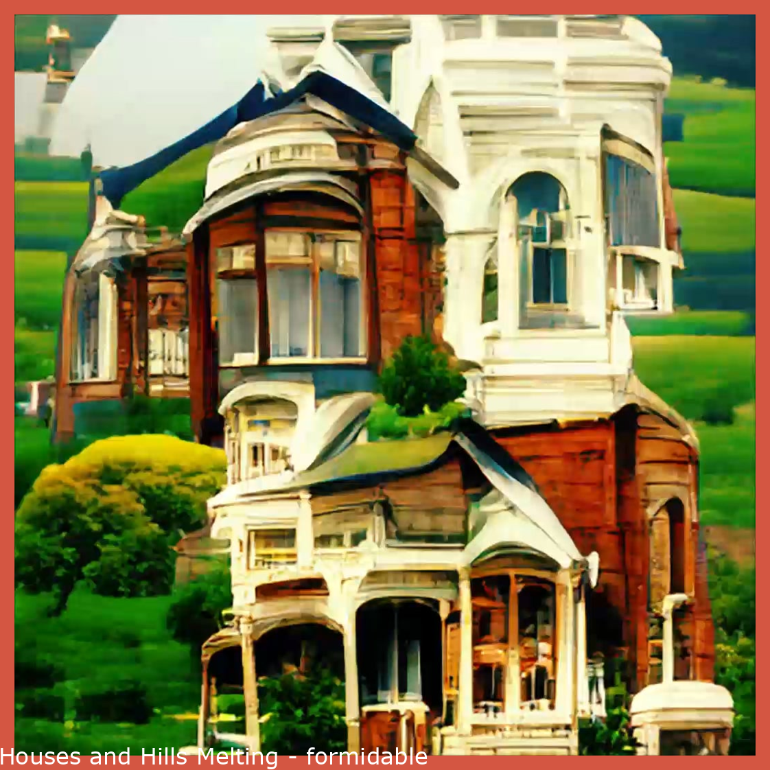 Houses and Hills Melting