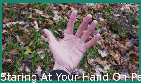 Staring At Your Hand On Psychedelics V3