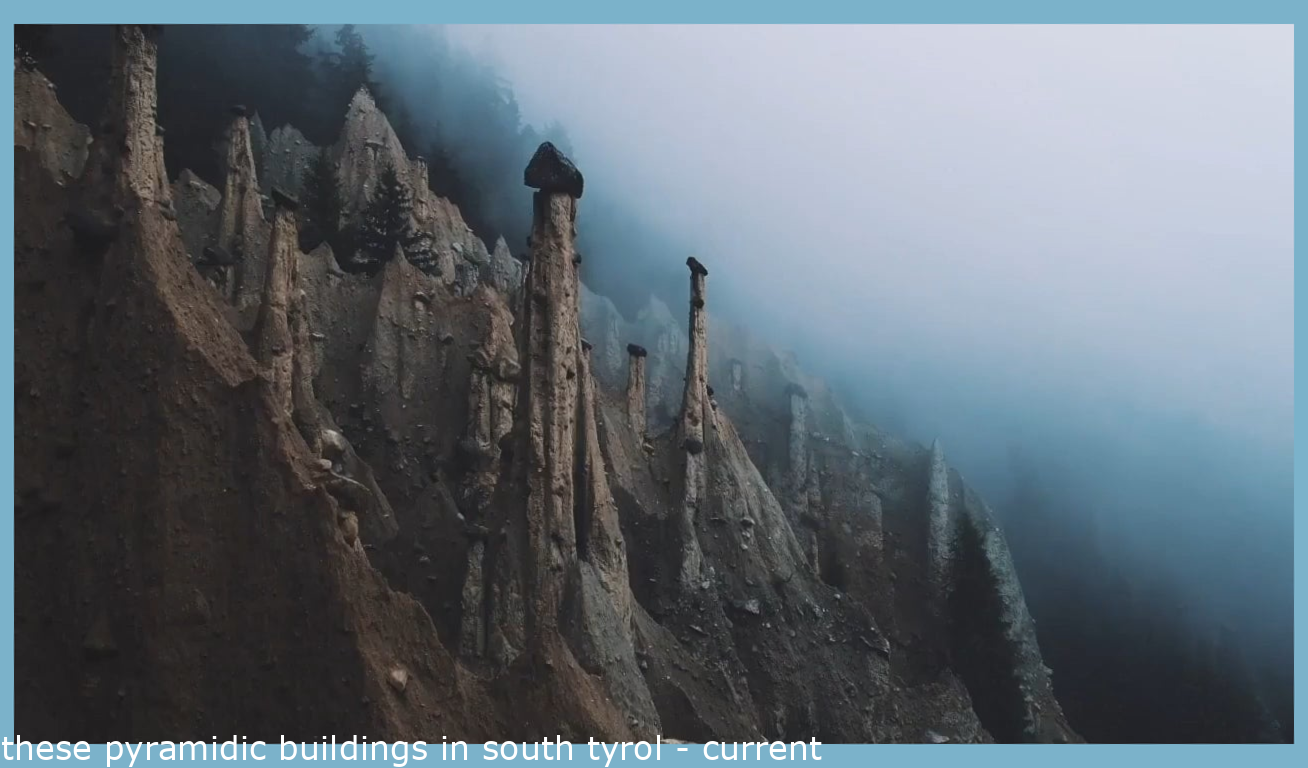 these pyramidic structures in south tyrol